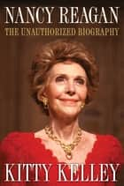 Nancy Reagan - The Unauthorized Biography ebook by Kitty Kelley
