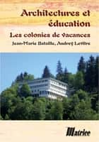 Architecture et éducation eBook by Jean-Maris Bataille, Audrey Levritre
