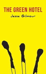 The Green Hotel ebook by Jesse Gilmour