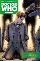 Doctor Who: The Eleventh Doctor Archives Omnibus ebook by Andy Diggle, Eddie Robson, Tony Lee,...