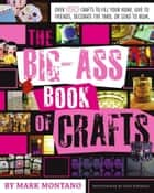 The Big-Ass Book of Crafts ebook by Mark Montano,Auxy Espinoza