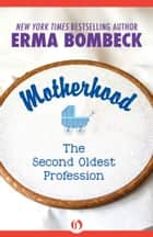 Motherhood ebook by Erma Bombeck