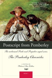 Postscript from Pemberley - The acclaimed Pride and Prejudice sequel series The Pemberley Chronicles Book 7 ebook by Rebecca Collins