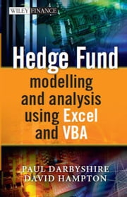 Hedge Fund Modeling and Analysis Using Excel and VBA ebook by Paul Darbyshire,David Hampton