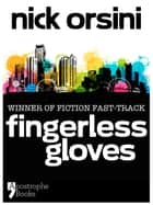 Fingerless Gloves: A Story About Best Friends And Mistakes ebook by Nick Orsini