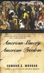 American Slavery, American Freedom ebook by Edmund S. Morgan