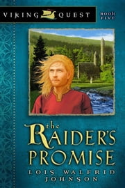 The Raider's Promise ebook by Lois Walfrid Johnson