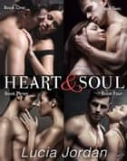 Heart And Soul - Complete Collection ebook by Lucia Jordan