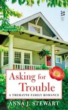 Asking for Trouble ebook by Anna J. Stewart