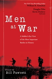 Men at War - A Soldier's Eye View of the Most Important Battles in History ebook by Bill Fawcett