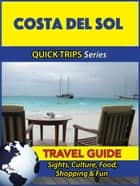 Costa del Sol Travel Guide (Quick Trips Series) ebook by Shane Whittle
