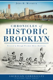 Chronicles of Historic Brooklyn ebook by John B. Manbeck,Marty Markowitz