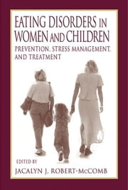 Eating Disorders in Women and Children: Prevention, Stress Management, and Treatment ebook by Goodheart, Kristin