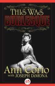 This Was Burlesque ebook by Joseph DiMona,Ann Corio