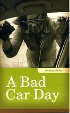 A Bad Car Day ebook by Linda Kita-Bradley