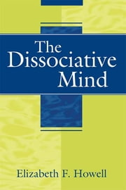 The Dissociative Mind ebook by Elizabeth F. Howell