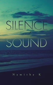 Silence and Sound ebook by Namitha K