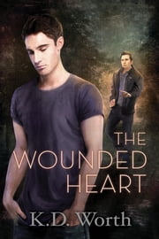 The Wounded Heart 電子書 by K.D. Worth