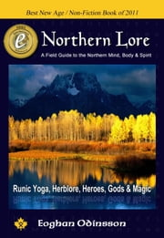 Northern Lore - A Field Guide To The Northern Mind, Body & Spirit ebook by Eoghan Odinsson