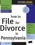 How to File for Divorce in Pennsylvania ebook by Edward Haman, Rebecca DeSimone