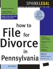How to File for Divorce in Pennsylvania ebook by Edward Haman,Rebecca DeSimone