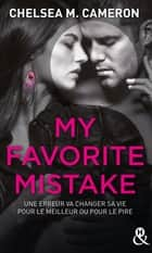 My favorite mistake - L'intégrale (Episodes 1 à 5) - une romance New Adult captivante dans l'univers des campus ebook by Chelsea M. Cameron