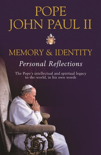 Memory and Identity - Personal Reflections ebook by Pope Pope John Paul II