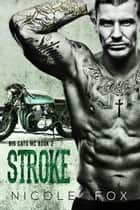 Stroke (Book 2) - Big Cats MC, #2 ebook by