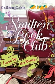 Love by the Book - A Smitten Novella ebook by Colleen Coble,Cara Lynn James
