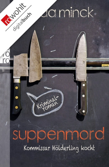 Suppenmord - Kommissar Hölderling kocht ebook by Edda Minck