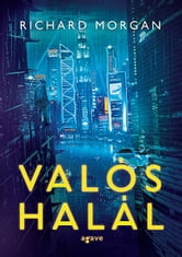 Valós halál ebook by Richard Morgan