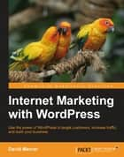 Internet Marketing with WordPress ebook by David Mercer