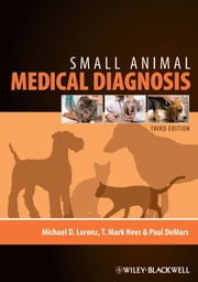 Small Animal Medical Diagnosis ebook by Michael D. Lorenz,T. Mark Neer,Paul DeMars