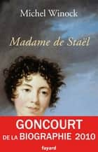 Madame de Staël ebook by Michel Winock