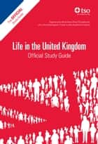 Life in the United Kingdom: Official Study Guide ebook by Home Office