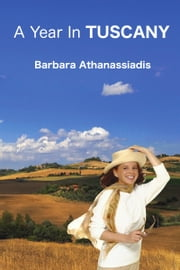 A Year In TUSCANY ebook by Barbara Athanassiadis