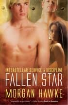 Fallen Star ebook by Morgan Hawke