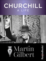 Churchill - A Life ebook by Martin Gilbert
