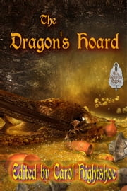 The Dragon's Hoard ebook by Carol Hightshoe,Phyllis Irene Radford,Lyn McConchie,Gerri Leen,Mary E. Lowd,Deby Fredericks,Chris Barili