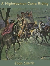 A Highwayman Came Riding ebook by Joan Smith