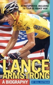 Lance Armstrong - A Biography ebook by Bill Gutman
