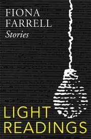 Light Readings ebook by Fiona Farrell