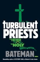 Turbulent Priests ebook by Bateman
