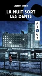 La Nuit sort les dents ebook by Laurent Chabin