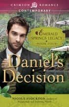 Daniel's Decision - Book 4 in the Emerald Springs Legacy ebook by