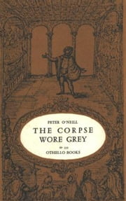 The Corpse Wore Grey ebook by Peter O'Neill