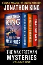 The Max Freeman Mysteries Volume One - The Blue Edge of Midnight, A Visible Darkness, and Shadow Men ebook by Jonathon King