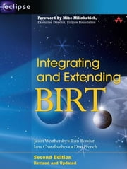 Integrating and Extending BIRT ebook by Jason Weathersby,Tom Bondur,Iana Chatalbasheva,Don French