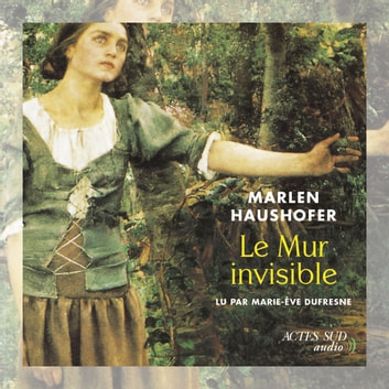 Le Mur invisible audiobook by Haushofer Marlen
