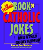 Second Book of Catholic Jokes ebook by Deacon Tom Sherdian